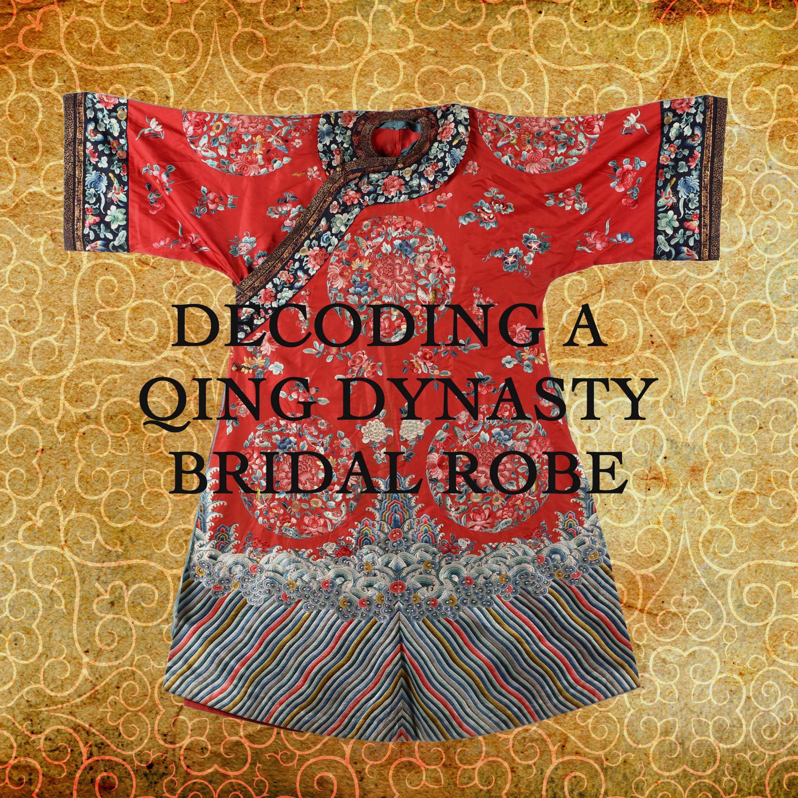 Decoding A Chinese Bridal Robe
